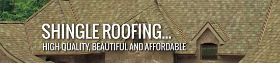 High-quality, beautiful and affordable shingle roofing